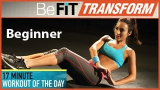 BeFiT Transform: 17 Min Workout of the Day- Beginner Level