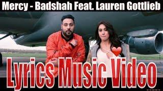 Mercy - Badshah Feat. Lauren Gottlieb | Lyrics Music Video |   Latest Hit Song 2017
