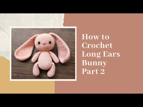 LONG EARS BUNNY PART 2 | HOW TO CROCHET | AMIGURUMI TUTORIAL FREE ... | 360x480