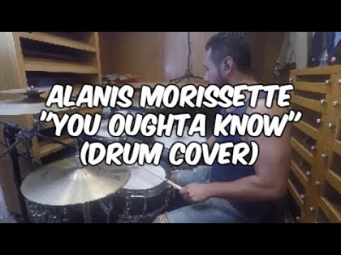 Alanis Morissette You Oughta Know Drum Cover Youtube
