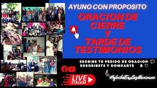 AYUNO CON PROPOSITO- ORACION DE CIERRE- TARDE DE TESTIMONIOS