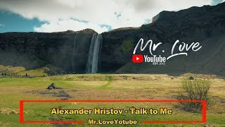 Alexander Hristov - Talk to Me