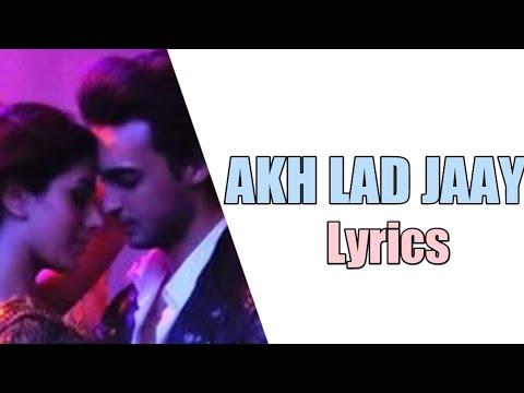 AKH LAD JAAVE LYRICS – Loveratri | Badshah, Jubin Nautiyal, Asees Kaur, Tanishk Bagchi