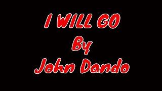 I Will Go- John Dando