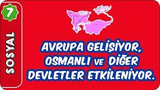 Avrupa Gelişiyor, Osmanlı ve Diğer Devletler Etkileniyor  7. Sınıf Sosyal evokul Kampı