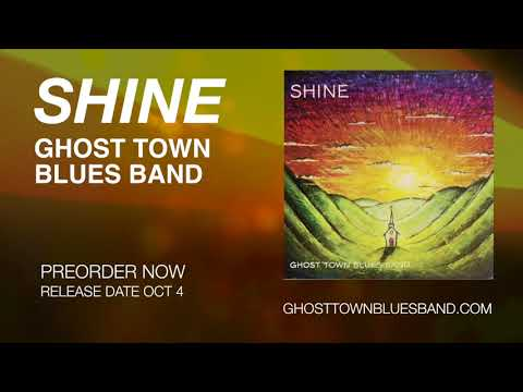 SHINE - Ghost Town Blues Band - 2019 New Album Teaser Mp3