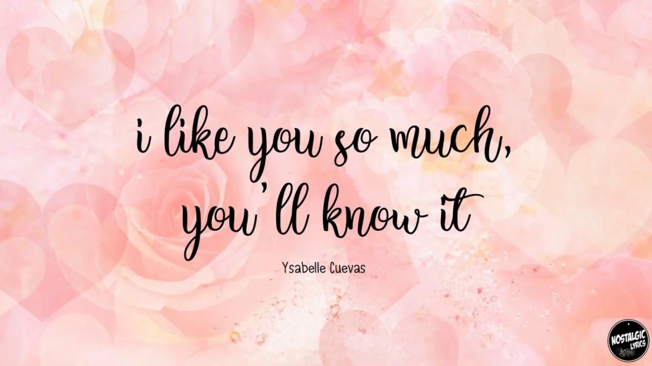 I Like You So Much You Ll Know It Ysabelle Cuevas Lyric Video