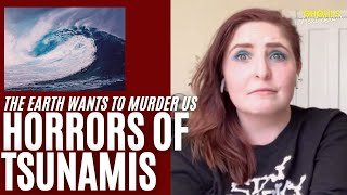 Horrors of Tsunamis: The Earth Wants to Murder Us.