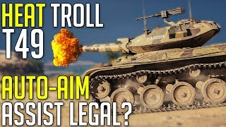 Full HEAT DERP T49 • Auto-Aim Assist Legal? ► World of Tanks T49 Gameplay