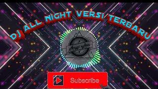 Gambar cover Dj all night versi terbaru viral    2020