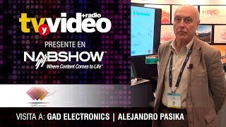 Visita a GAD Electronics durante NabShow 2019