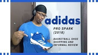 Adidas Pro Spark Basketball Shoe Shopping and Review