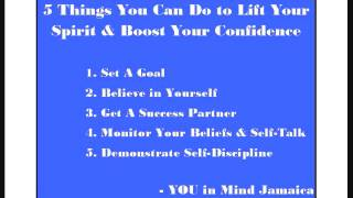 5 Things You Can Do to Lift Your Spirit & Boost Your Confidence - by Cheryll Messam