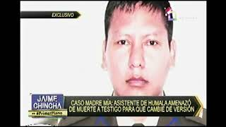 ASISTENTE DE HUMALA AMENAZÓ DE MUERTE A TESTIGO PARA CAMBIAR VERSIÓN ( WILLAX TV)