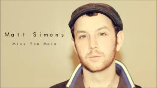 Watch Matt Simons Miss You More video