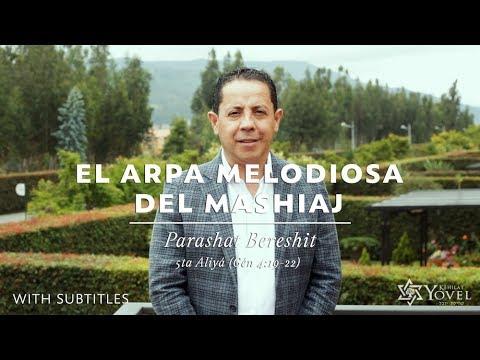 Bereshit - El Arpa Melodiosa del Mashiaj / The Sweet Harp of the Mashiach