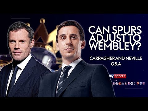 Can Spurs adjust to life at Wembley? | Carragher and Neville Q&A