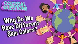 Why Do People Have Different Skin Colors? | Trolls presents COLOSSAL QUESTIONS