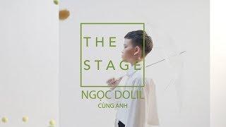 The Stage   Cùng Anh - Ngọc Dolil (OFFICIAL MV)   Chủ đề 2: YÊU