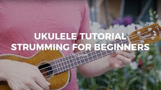 ukulele tutorial strumming for beginners