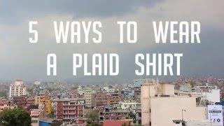5 Ways To Wear A Plaid Shirt