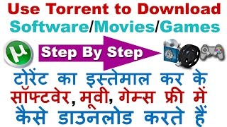 How to Use Utorrent to Download Software/Movies/Games/songs for FREE!! (Step By Step)