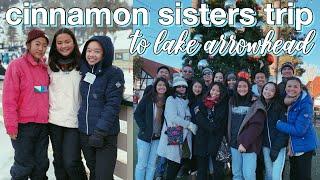 CINNAMON SISTERS TRIP to lake arrowhead   Nicole Laeno