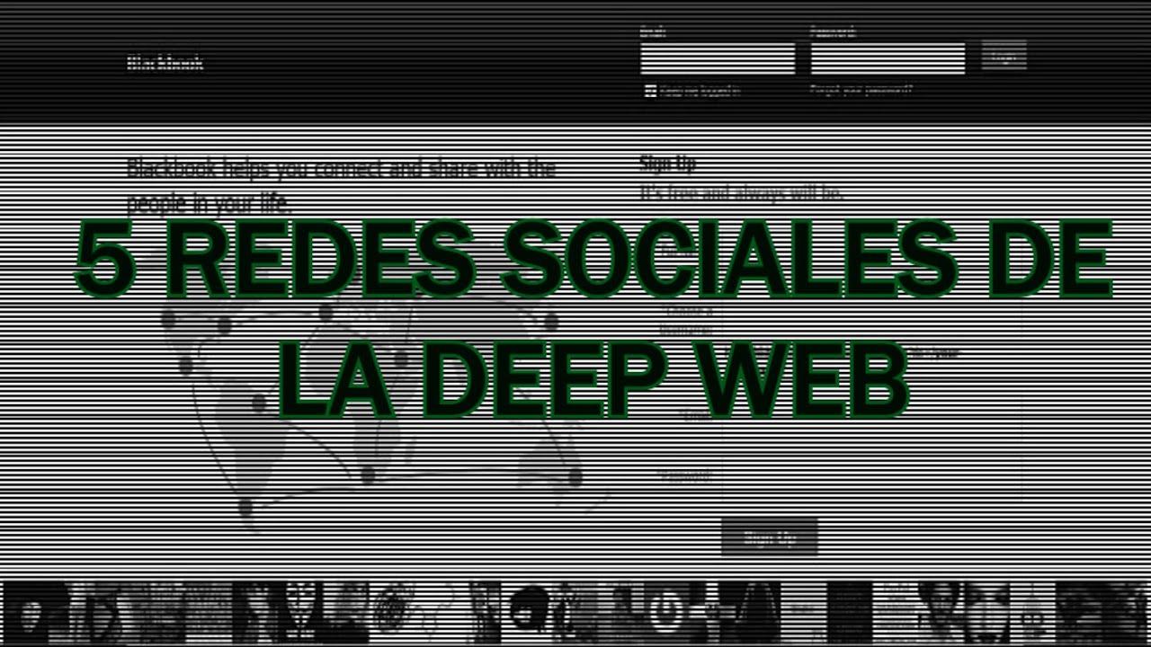 5 REDES SOCIALES DE LA DEEP WEB