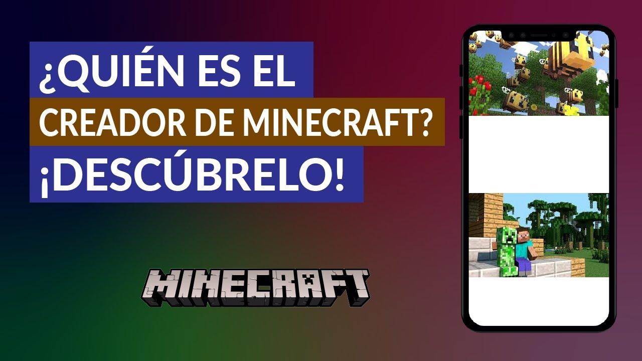 ¿Quién es el Creador de Minecraft? - Conoce la Historia de como se creó Minecraft