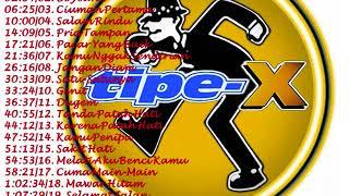 TIPE X FULL ALBUM PILIHAN