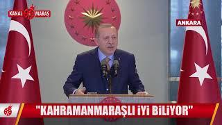 Cumhurbaşkanı Erdoğan, Kahramanmaraş'ı örnek gösterdi