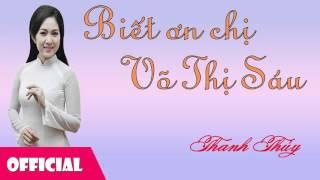 Biết Ơn Chị Võ Thị Sáu - Thanh Thúy [Official Audio]