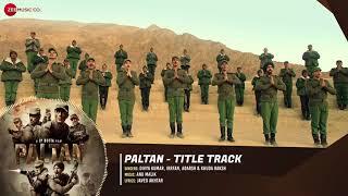 Paltan Title Track Full Audio Paltan