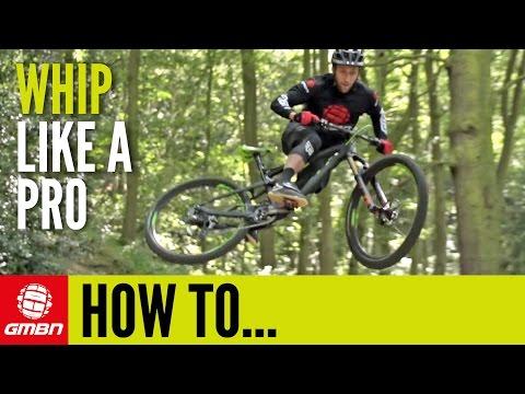 How To Whip Like A Pro | Mountain BIke Skills