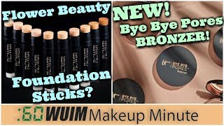 Flower Beauty's Foundation Sticks - It Cosmetics Launches Bye Bye Pores BRONZER! | Makeup Minute