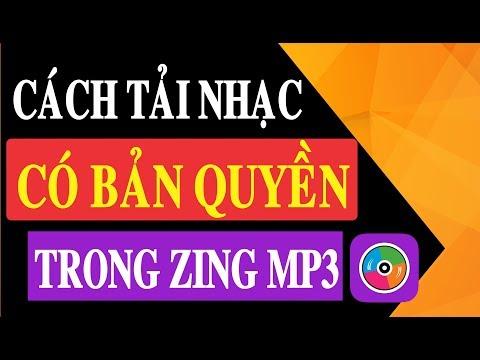 CÁCH TẢI NHẠC CÓ BẢN QUYỀN TRÊN ZING MP3 MỚI NHẤT 2018