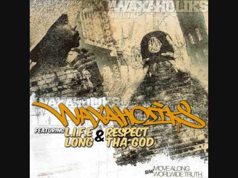 """Worldwide Truth"" feat L.I.F.E Long (Waxaholiks)"