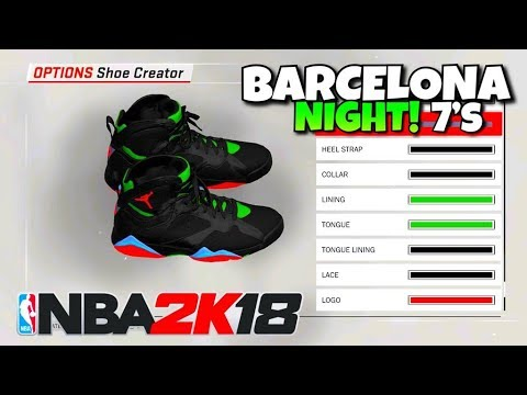 NBA 2K18 SHOE CREATOR TUTORIAL HOW TO MAKE AIR JORDAN 7 BARCELONA NIGHTS  BEST RETROS IN NBA 2K18! 9c8d30628