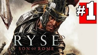 RYSE Son of Rome: Gameplay Walkthrough Part 1 Chapter 1 Let