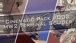 Cinematic Pack #003 - MW2 Terminal Player Cines!!! [600FPS!!]