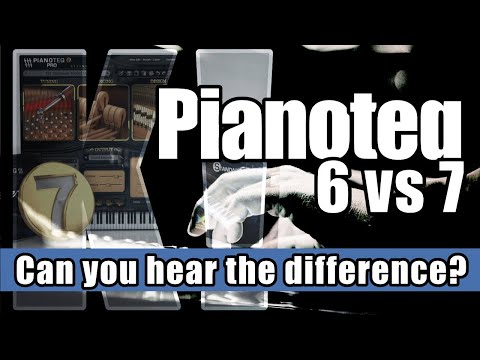 ? Pianoteq 6 vs 7 - Sound comparison (K2 & Steinway)