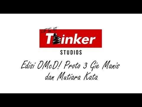 Life At Thinker: Edisi OMcD! Proto 3 Gie Manis dan Mutiara Kata