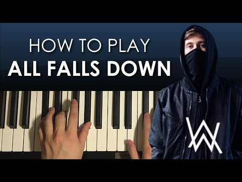 How To Play - Alan Walker - All Falls Down (PIANO TUTORIAL LESSON)