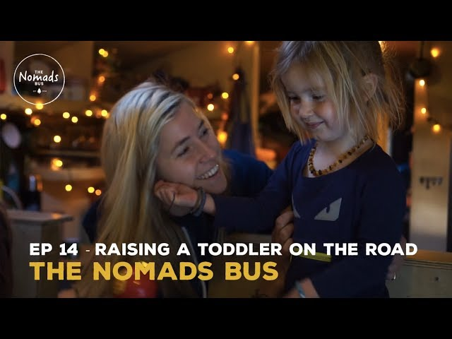 The Nomads Bus | Ep 14 | How do we raise a toddler on a schoolbus?