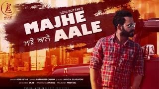 NEW PUNJABI SONG ● 2017 ● MAJHE AALE ● SONI BUTTAR ● OFFICIAL AUDIO ● HAAਣੀ Records