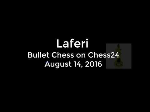 ♚ Who is Laferi? 🔥 Laferi Bullet Chess Games on Chess24