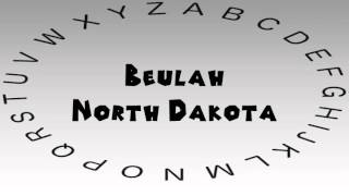 How to Say or Pronounce USA Cities — Beulah, North Dakota