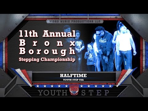 HALFTIME - 11th Annual Youth Step USA Bronx Borough Championship