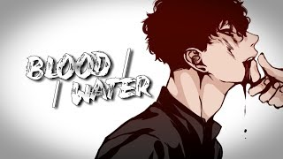 ✮Nightcore - Blood / / Water (Deeper Version)