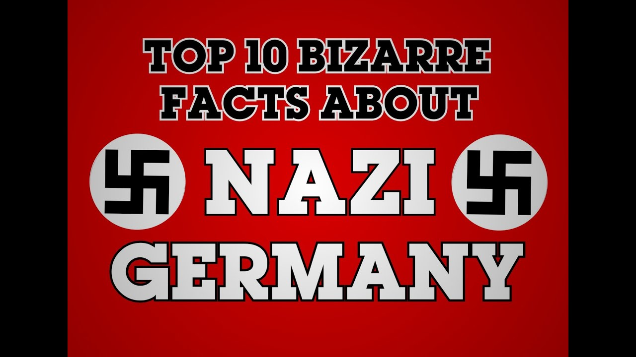 The Top 10 Strangest Facts About Nazi Germany - YouTube